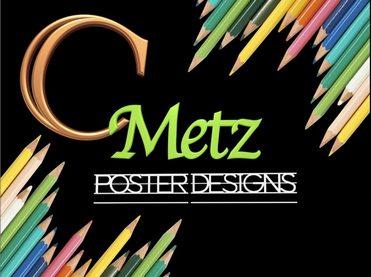 CMetz Poster Parade and Photo Designs!